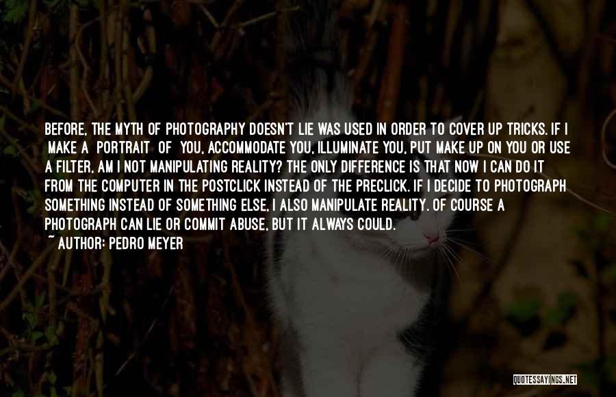 Illuminate Quotes By Pedro Meyer
