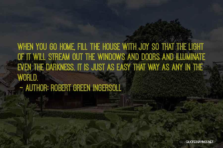 Illuminate Quotes By Robert Green Ingersoll