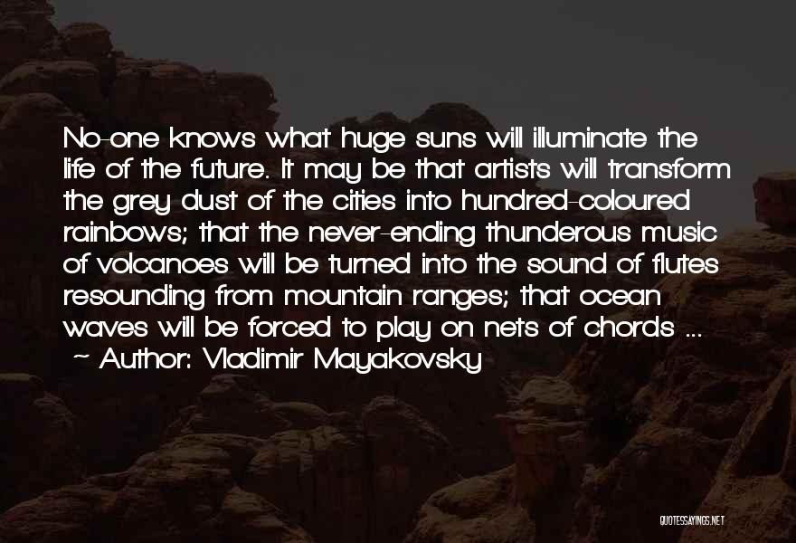 Illuminate Quotes By Vladimir Mayakovsky