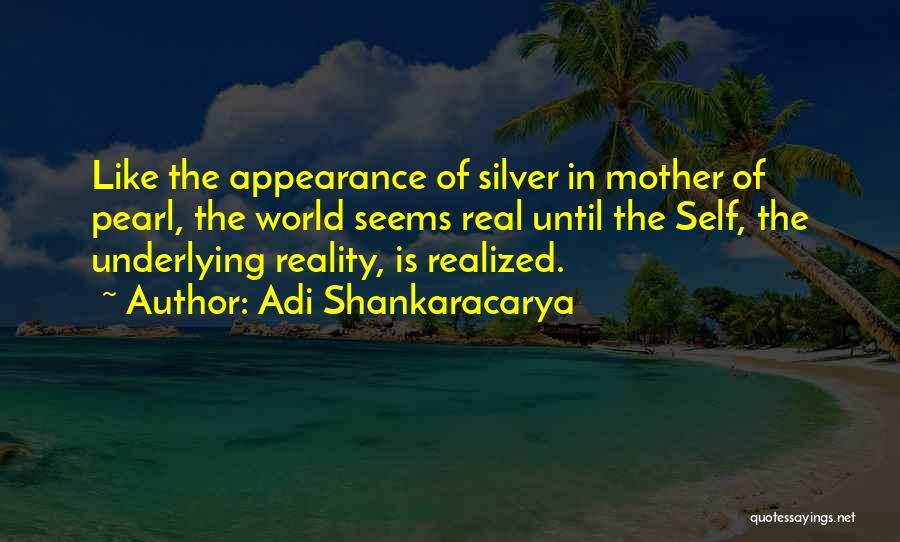 Illusion Maya Quotes By Adi Shankaracarya
