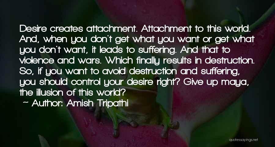 Illusion Maya Quotes By Amish Tripathi