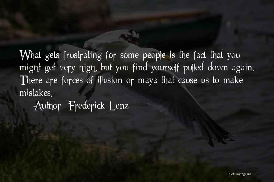 Illusion Maya Quotes By Frederick Lenz