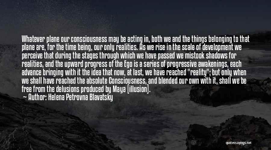 Illusion Maya Quotes By Helena Petrovna Blavatsky