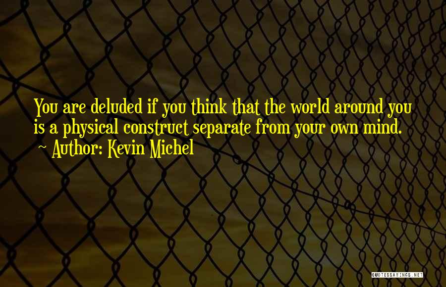 Illusion Maya Quotes By Kevin Michel