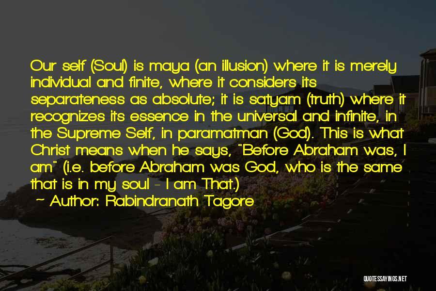Illusion Maya Quotes By Rabindranath Tagore