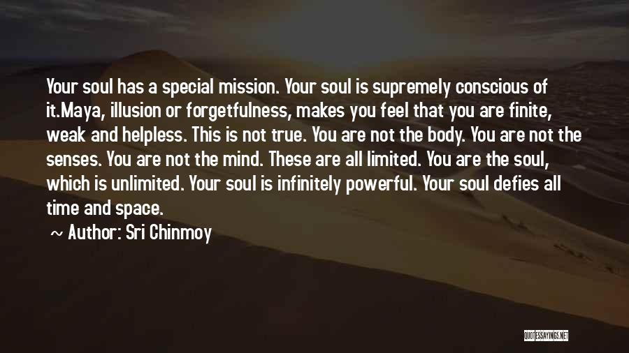 Illusion Maya Quotes By Sri Chinmoy
