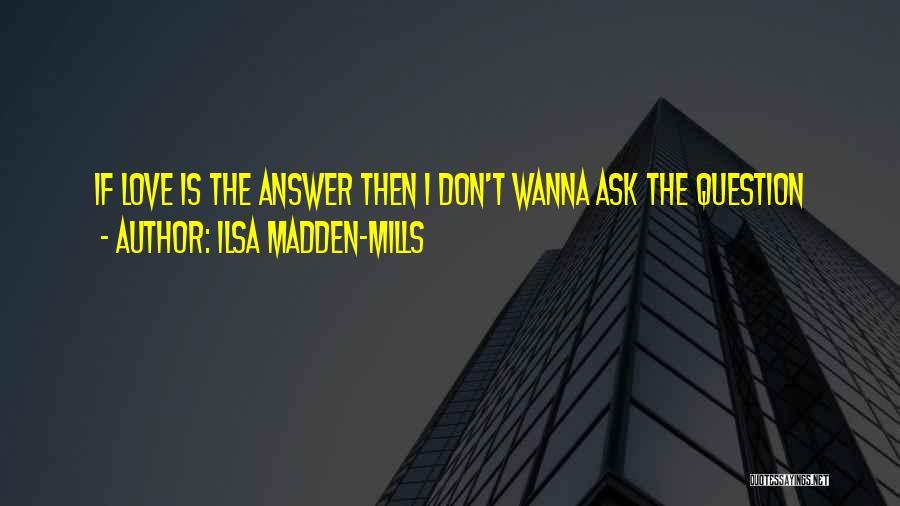 Ilsa Madden-Mills Quotes 1142974