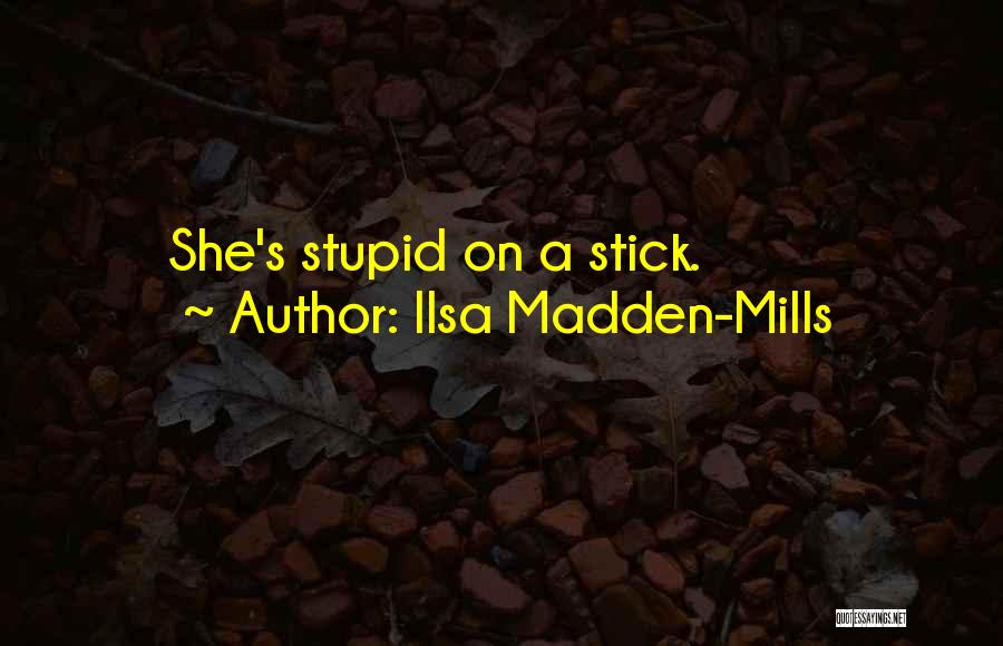 Ilsa Madden-Mills Quotes 1428002
