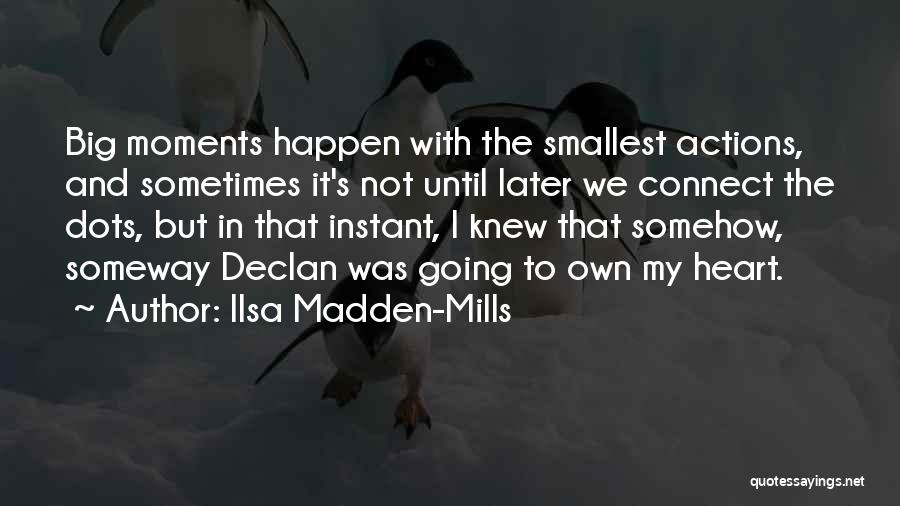 Ilsa Madden-Mills Quotes 182797