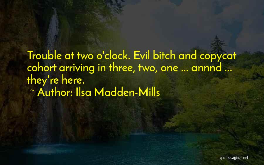 Ilsa Madden-Mills Quotes 2054434