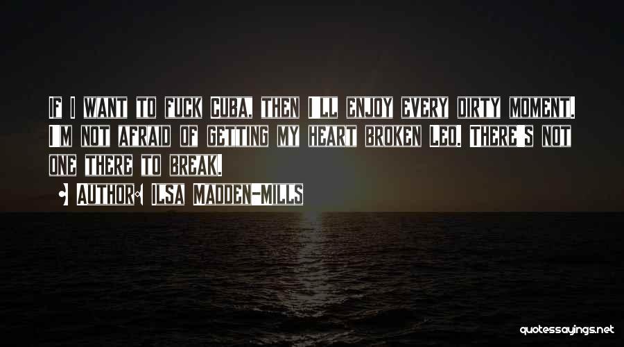 Ilsa Madden-Mills Quotes 2142541