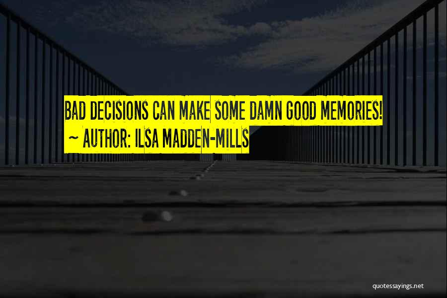 Ilsa Madden-Mills Quotes 2168808