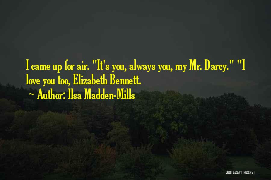 Ilsa Madden-Mills Quotes 303884