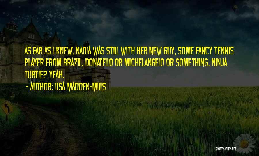 Ilsa Madden-Mills Quotes 582464