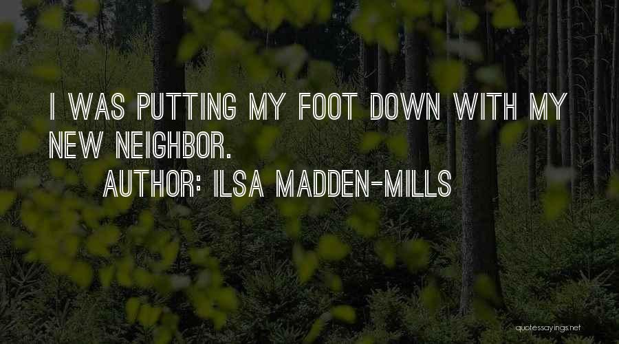 Ilsa Madden-Mills Quotes 627761