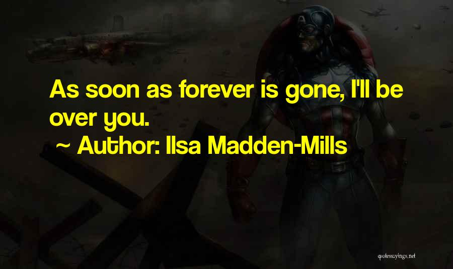 Ilsa Madden-Mills Quotes 637160