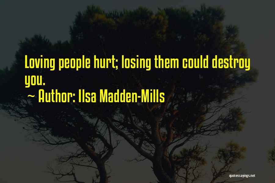 Ilsa Madden-Mills Quotes 670616