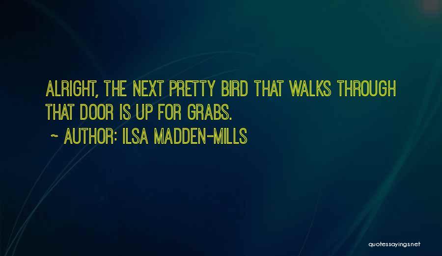 Ilsa Madden-Mills Quotes 789082