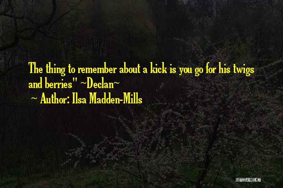 Ilsa Madden-Mills Quotes 837260