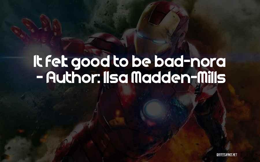 Ilsa Madden-Mills Quotes 84469