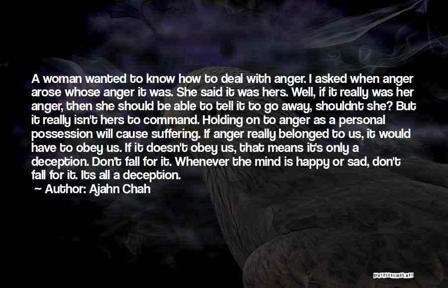 I'm A Happy Woman Quotes By Ajahn Chah