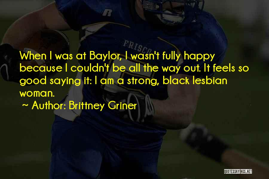 I'm A Happy Woman Quotes By Brittney Griner