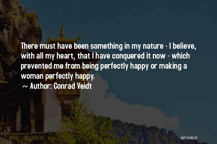 I'm A Happy Woman Quotes By Conrad Veidt