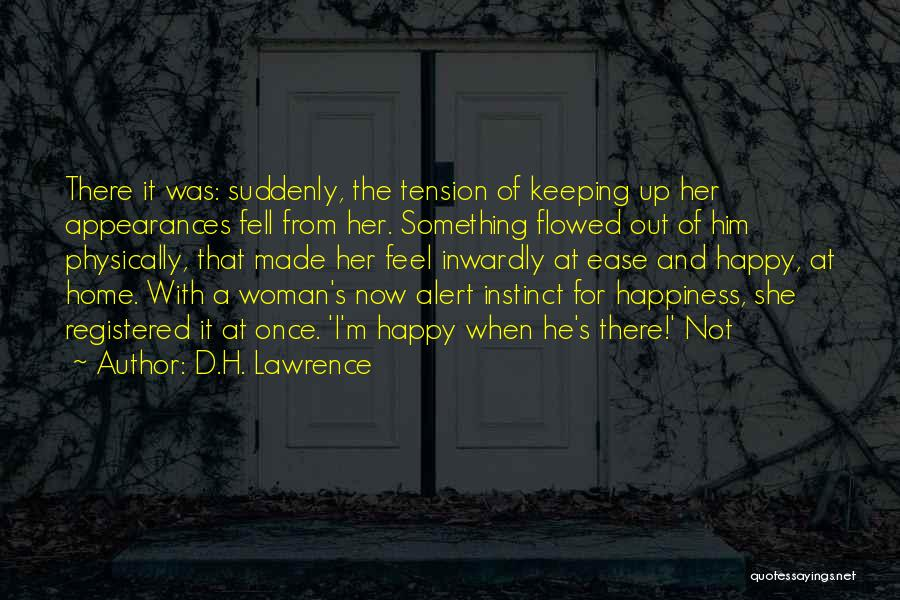 I'm A Happy Woman Quotes By D.H. Lawrence