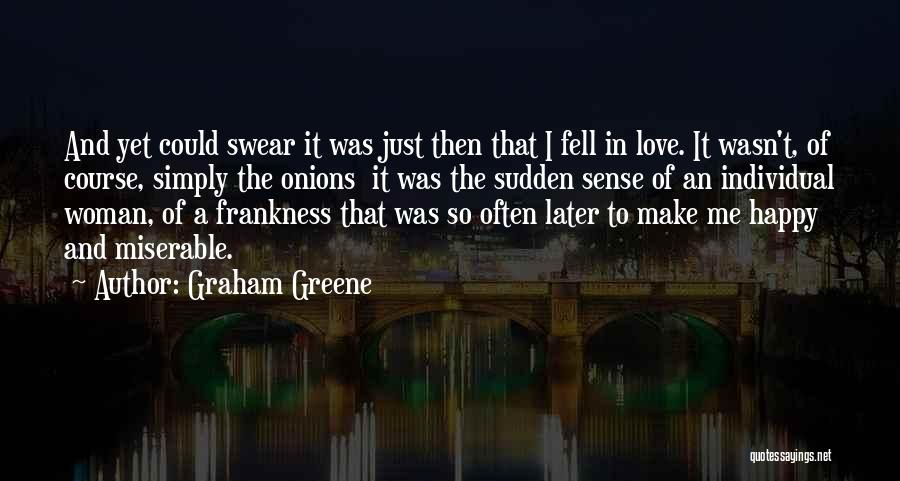 I'm A Happy Woman Quotes By Graham Greene