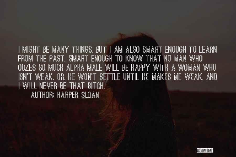 I'm A Happy Woman Quotes By Harper Sloan