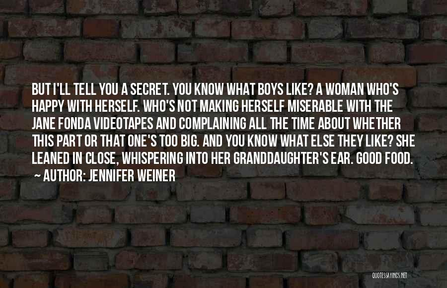 I'm A Happy Woman Quotes By Jennifer Weiner