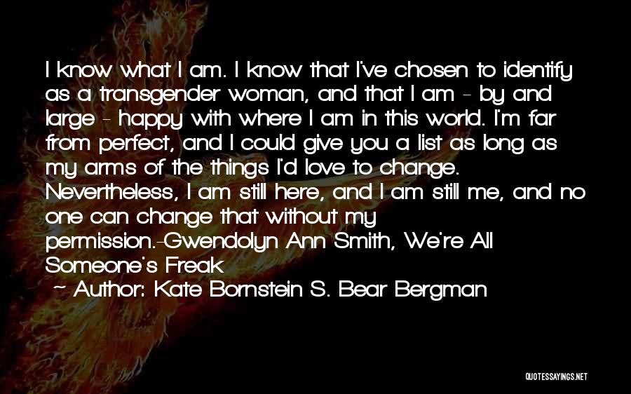 I'm A Happy Woman Quotes By Kate Bornstein S. Bear Bergman