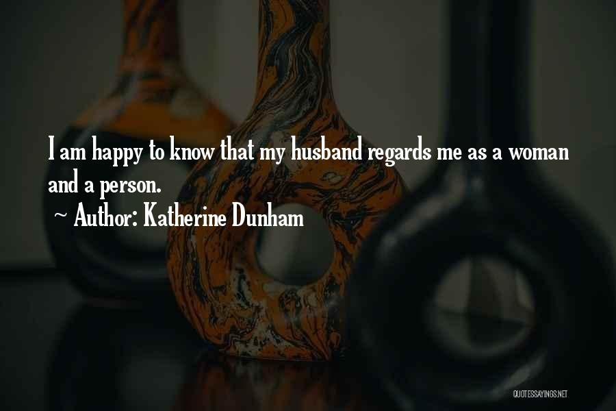 I'm A Happy Woman Quotes By Katherine Dunham