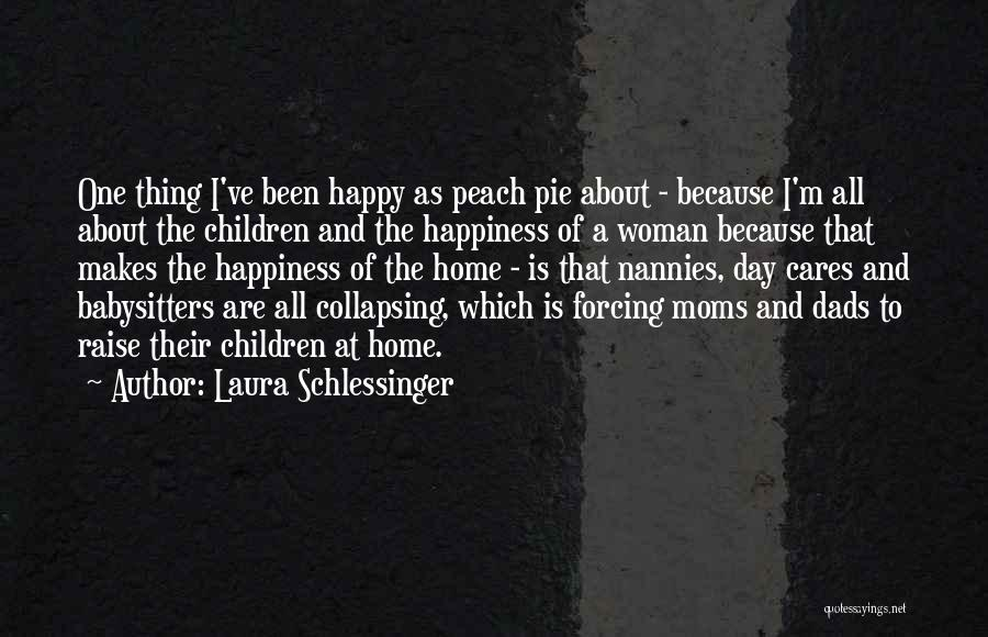 I'm A Happy Woman Quotes By Laura Schlessinger