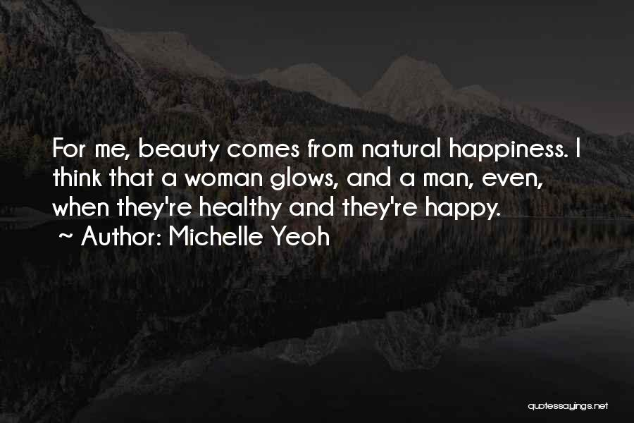 I'm A Happy Woman Quotes By Michelle Yeoh
