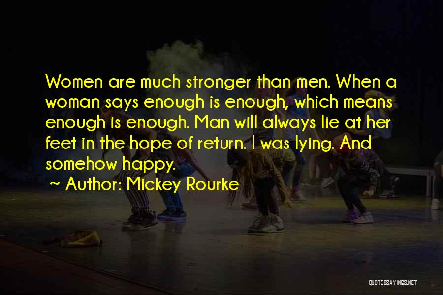 I'm A Happy Woman Quotes By Mickey Rourke