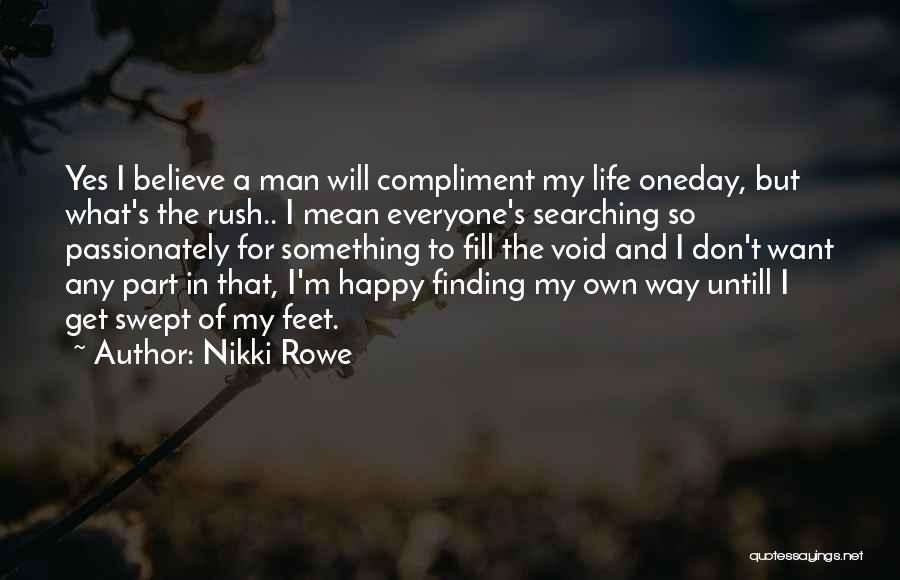 I'm A Happy Woman Quotes By Nikki Rowe