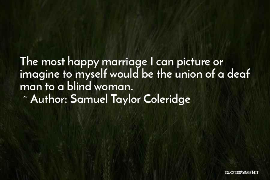 I'm A Happy Woman Quotes By Samuel Taylor Coleridge