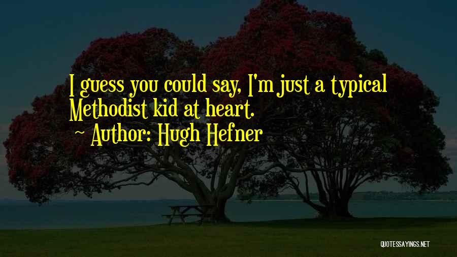 I'm A Kid At Heart Quotes By Hugh Hefner