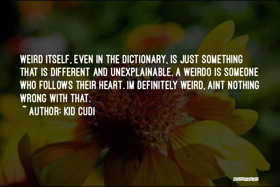 I'm A Kid At Heart Quotes By Kid Cudi