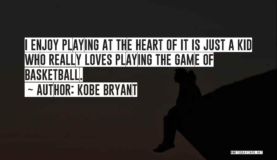 I'm A Kid At Heart Quotes By Kobe Bryant