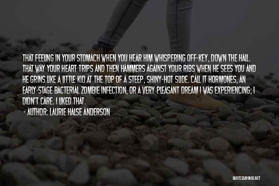 I'm A Kid At Heart Quotes By Laurie Halse Anderson