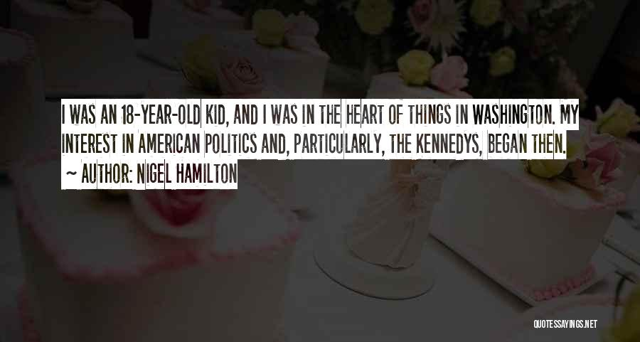 I'm A Kid At Heart Quotes By Nigel Hamilton