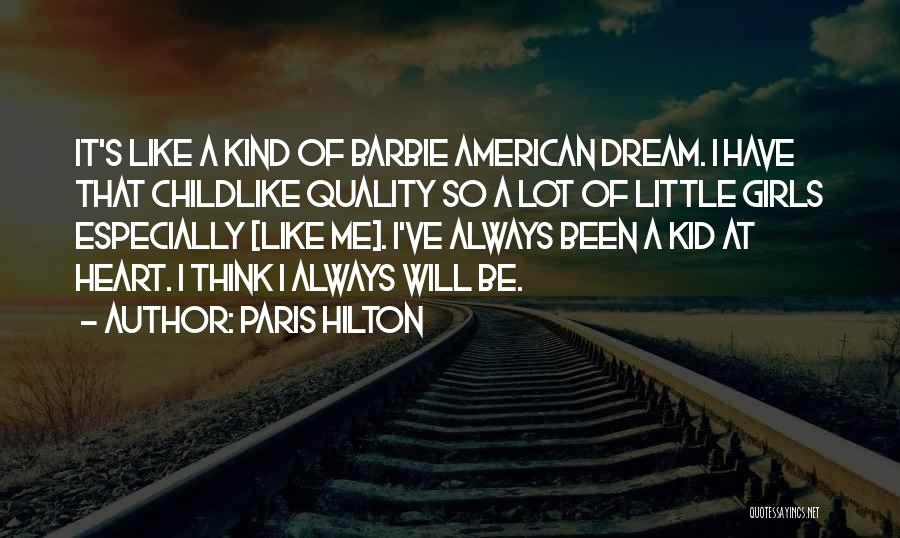 I'm A Kid At Heart Quotes By Paris Hilton