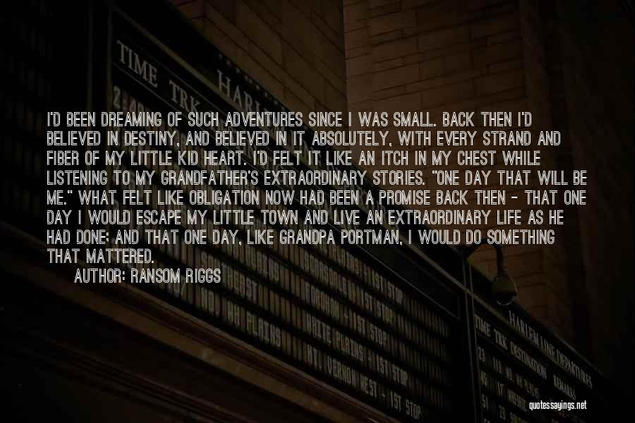 I'm A Kid At Heart Quotes By Ransom Riggs