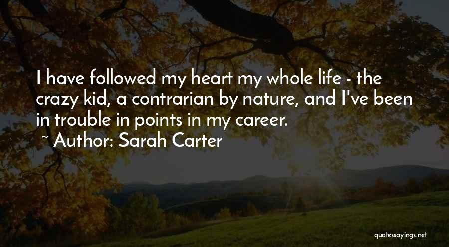 I'm A Kid At Heart Quotes By Sarah Carter