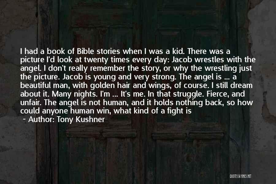 I'm A Kid At Heart Quotes By Tony Kushner
