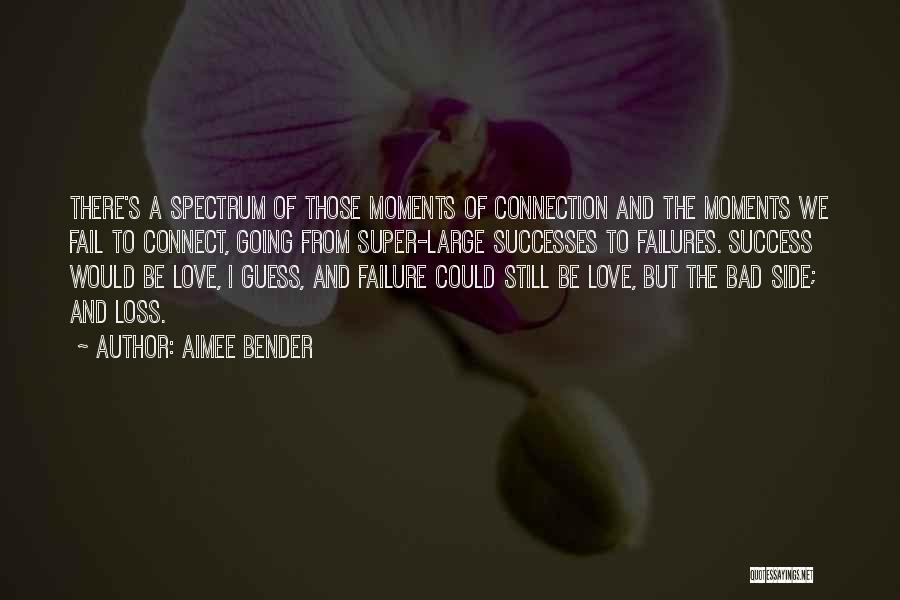 I'm A Love Failure Quotes By Aimee Bender