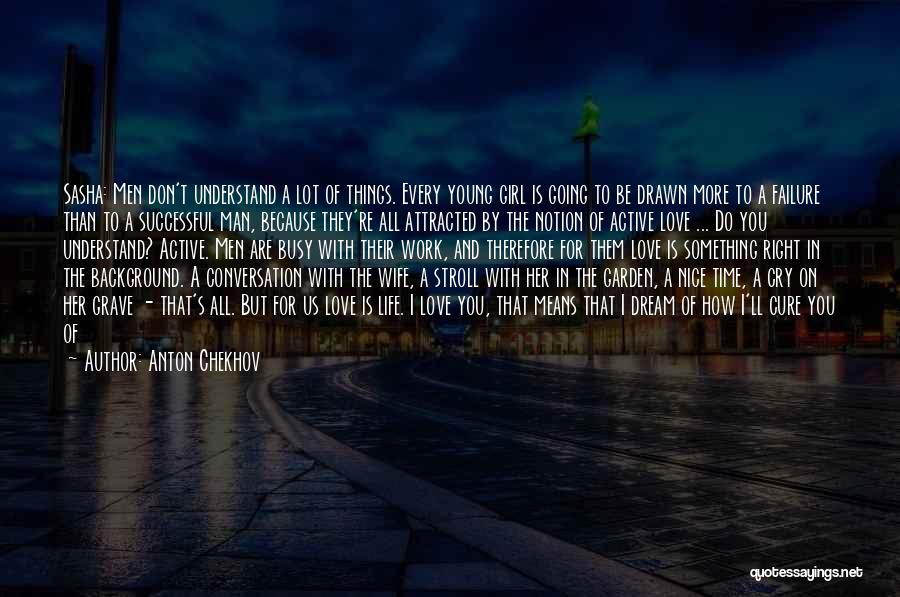 I'm A Love Failure Quotes By Anton Chekhov