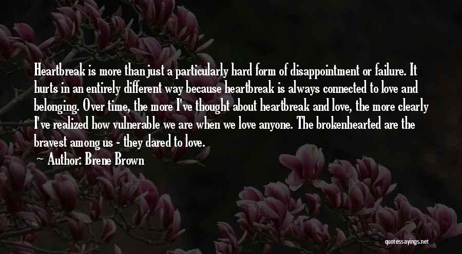 I'm A Love Failure Quotes By Brene Brown